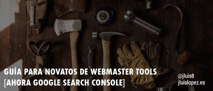 Webmaster Tools Guía para Novatos