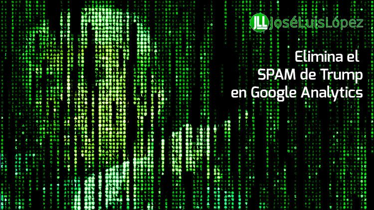 Como eliminar el SPAM de Trump en Analytics