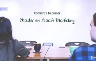 Comienza tu primer Máster en Search Marketing