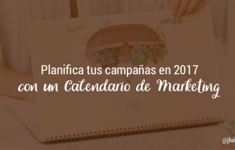Planifica tus campañas de Marketing para 2017