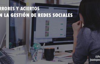 Errores y aciertos en la gestión de redes sociales
