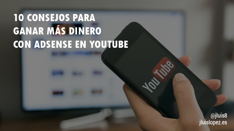 10 consejos para ganar más dinero con AdSense en YouTube