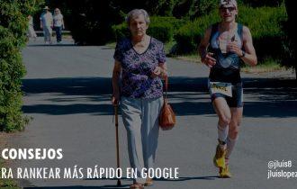 5 consejos para Rankear más rápido en Google