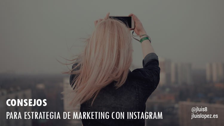 consejos estrategia marketing instagram
