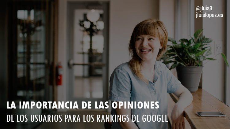 La importancia de las opiniones de los usuarios para los Rankings de Google