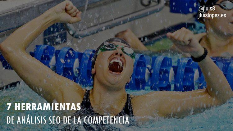 7 herramientas de análisis SEO de competencia