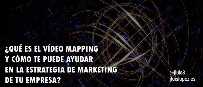 video mapping estrategia marketing