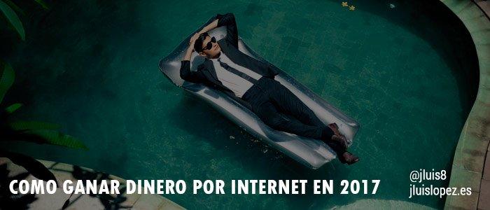 Como ganar dinero por internet en 2017