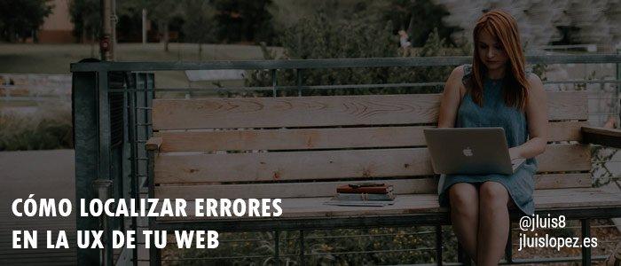 Cómo localizar errores en la UX de tu web