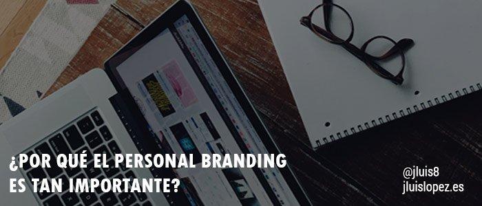 ¿Por qué el Personal Branding es tan importante?