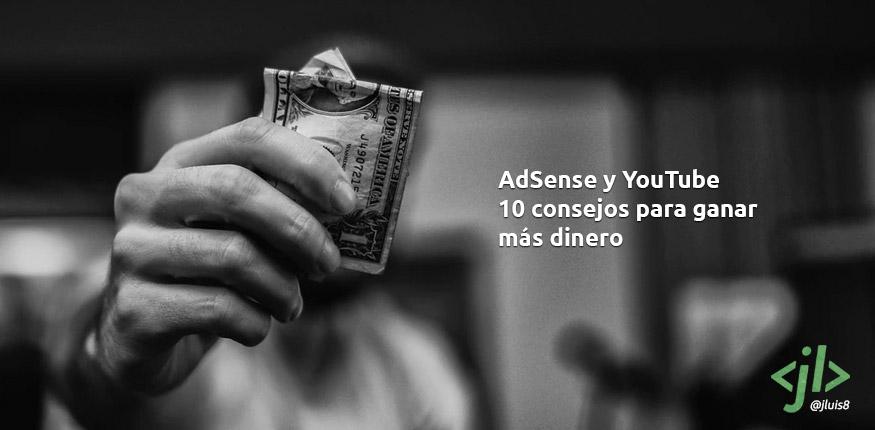 AdSense y YouTube 10 consejos para ganar más dinero