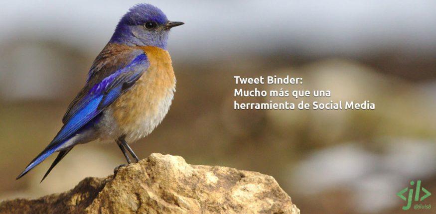 Tweet Binder: Mucho más que una herramienta de Social Media