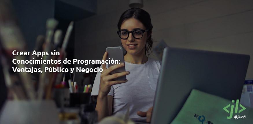 Crear Apps sin Conocimientos de Programación