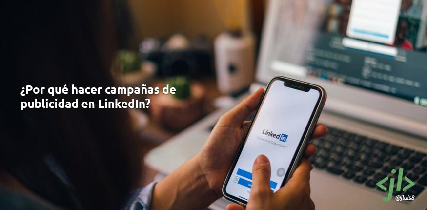 ¿Por qué hacer campañas de publicidad en LinkedIn?