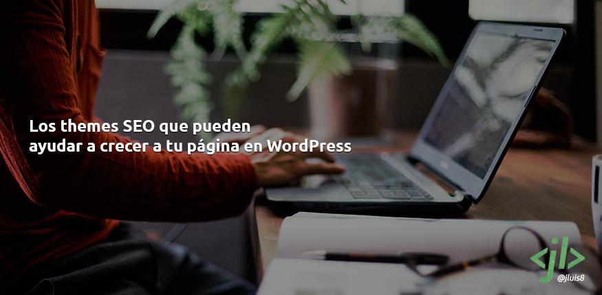 Los themes SEO que pueden ayudar a crecer a tu página en WordPress