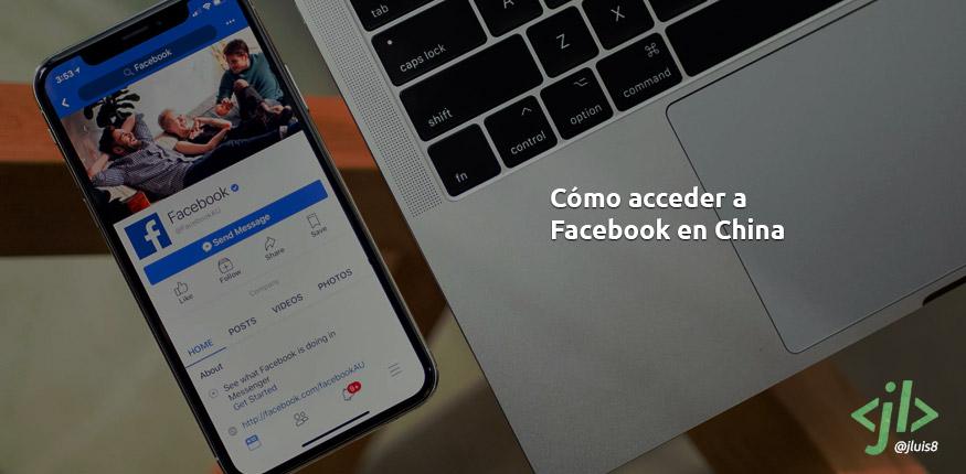 Cómo acceder a Facebook en China