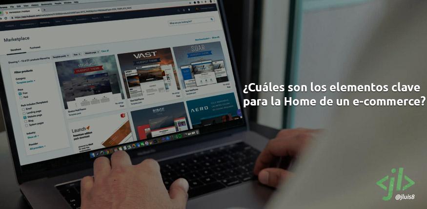 ¿Cuáles son los elementos clave para la Home de un e-commerce?